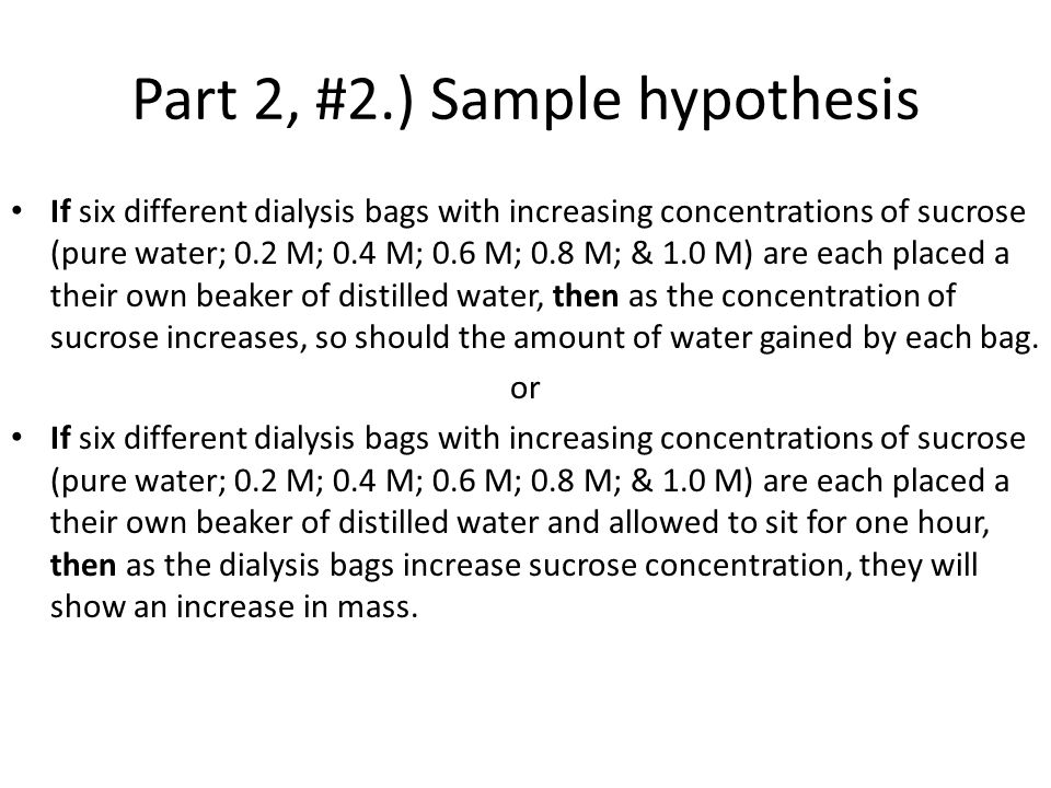 what would happen if bag 1 is placed in a beaker of distilled water 3 if instead of the bag a potato slice were placed in the beaker  beaker of distilled water what would happen  beaker of distilled water what happens when.
