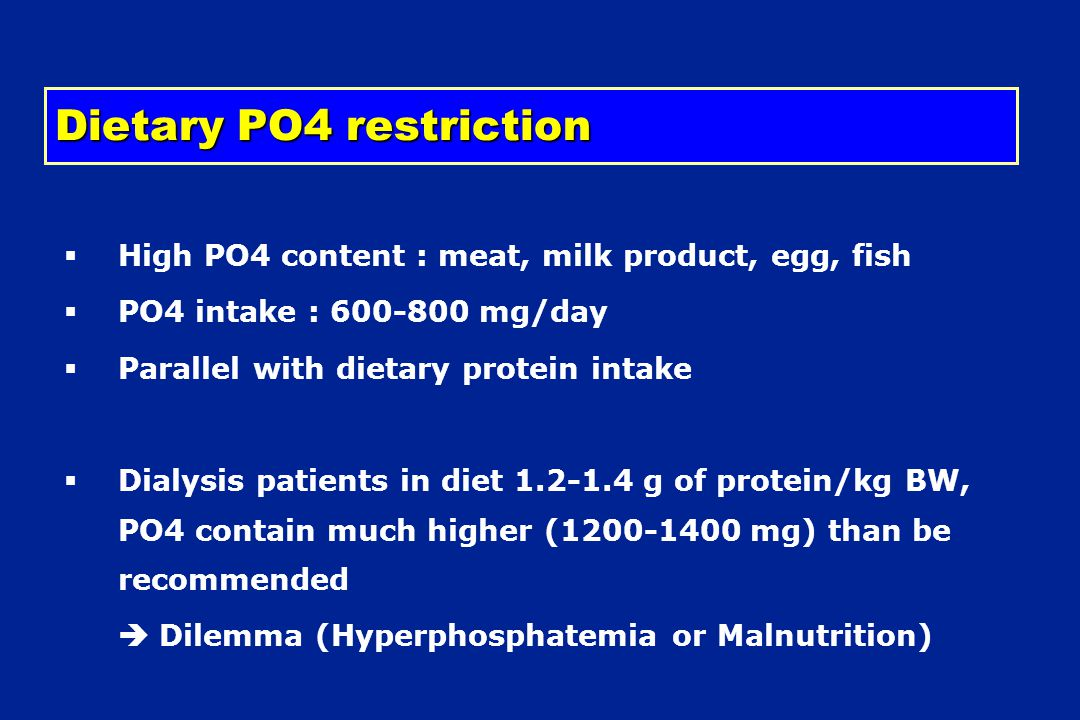 Dietary PO4 restriction