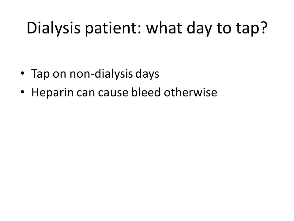 Dialysis patient: what day to tap