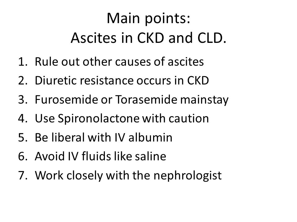 Main points: Ascites in CKD and CLD.