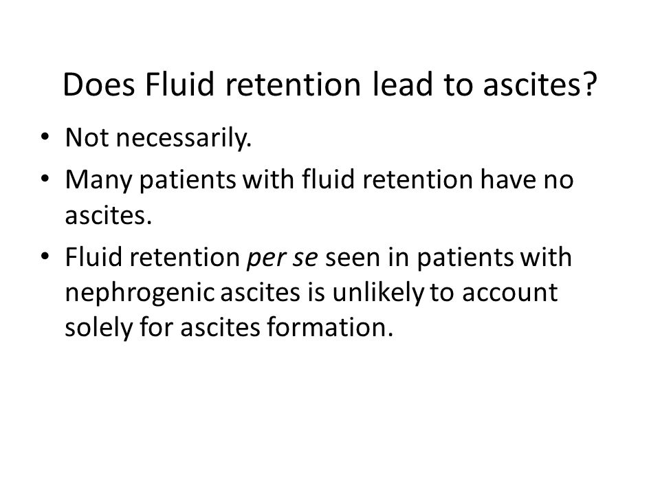Does Fluid retention lead to ascites