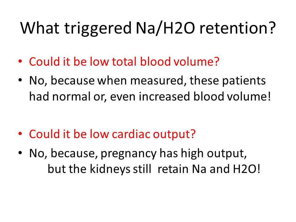 What triggered Na/H2O retention