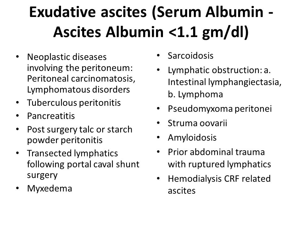 Exudative ascites (Serum Albumin - Ascites Albumin <1.1 gm/dl)