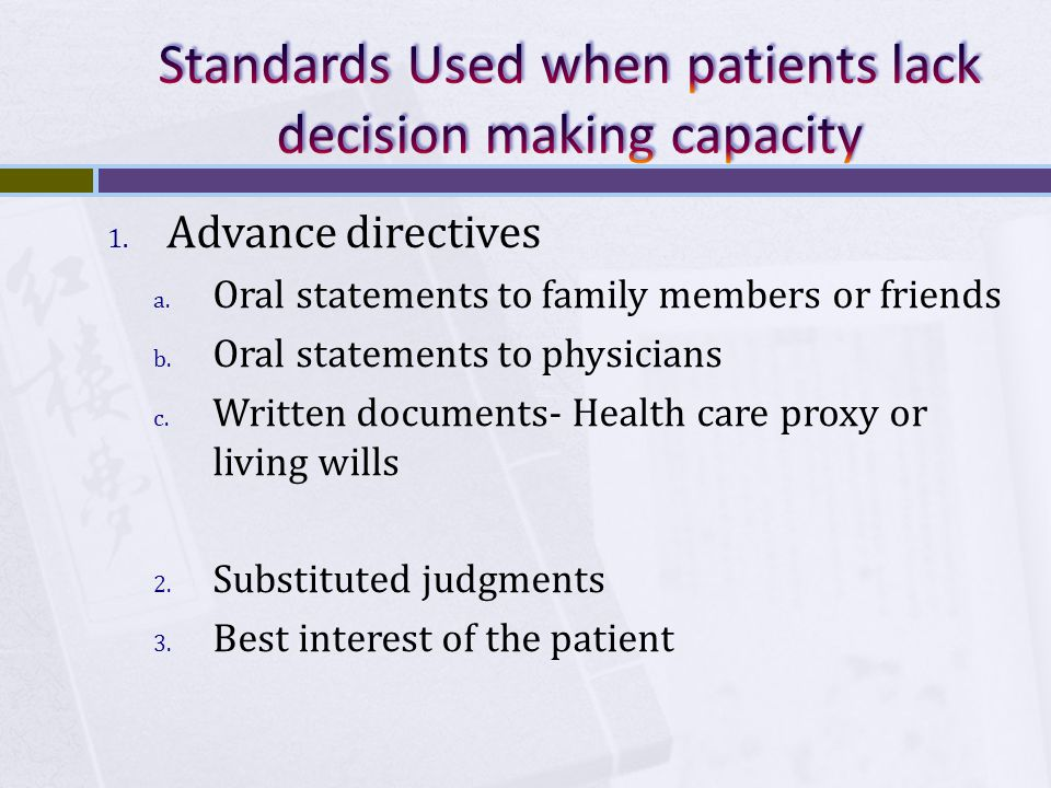 Standards Used when patients lack decision making capacity