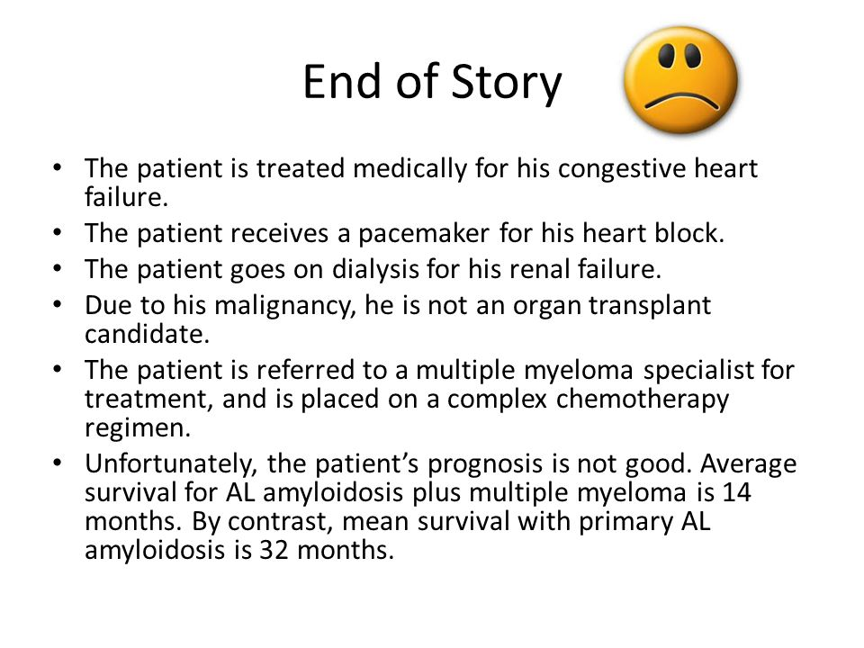 End of Story The patient is treated medically for his congestive heart failure. The patient receives a pacemaker for his heart block.