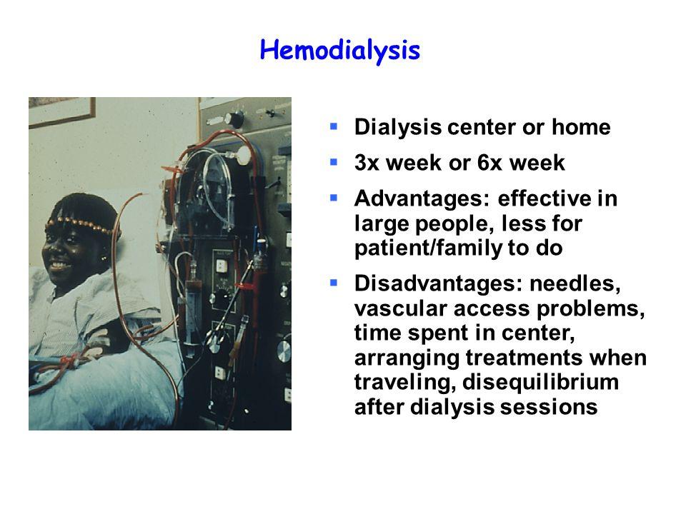 Hemodialysis Dialysis center or home 3x week or 6x week