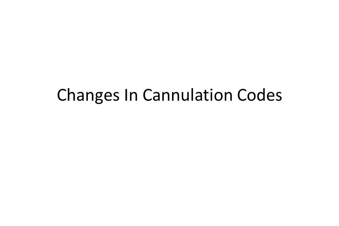 Changes In Cannulation Codes