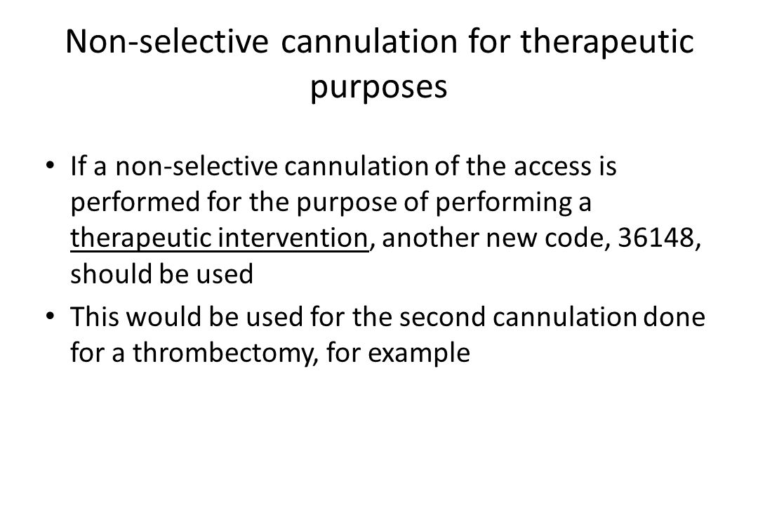 Non-selective cannulation for therapeutic purposes