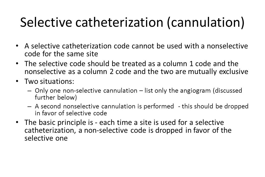 Selective catheterization (cannulation)