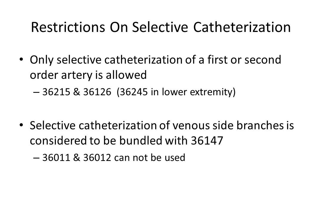 Restrictions On Selective Catheterization
