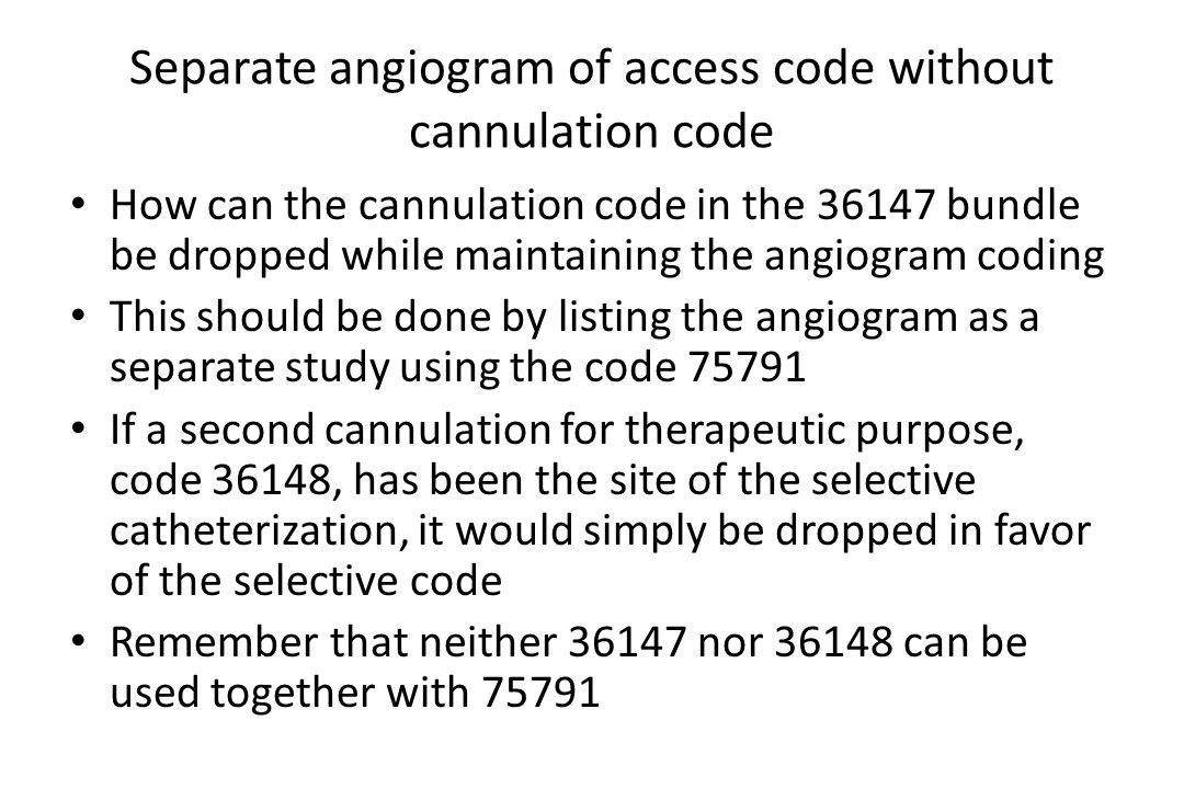 Separate angiogram of access code without cannulation code