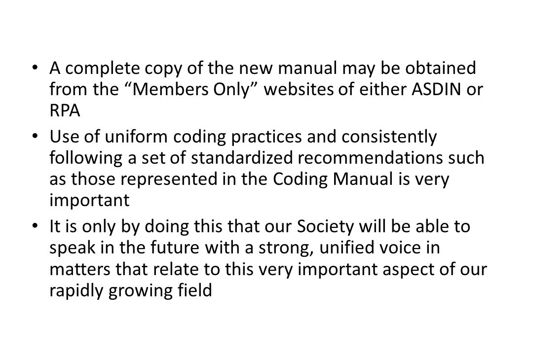A complete copy of the new manual may be obtained from the Members Only websites of either ASDIN or RPA