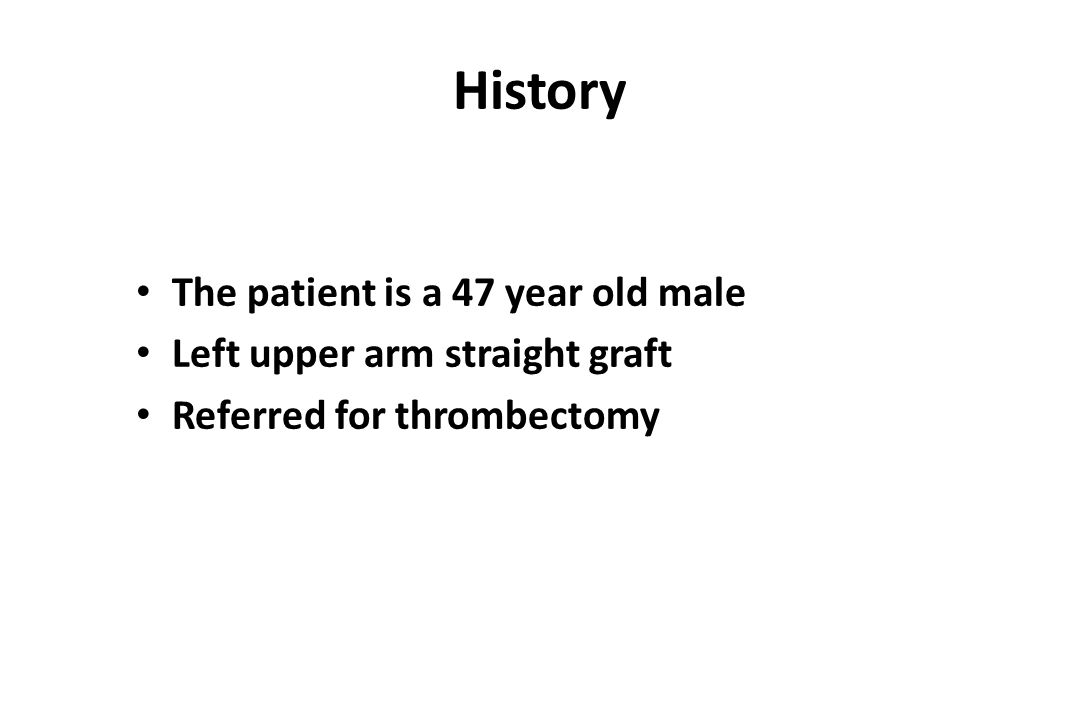 History The patient is a 47 year old male