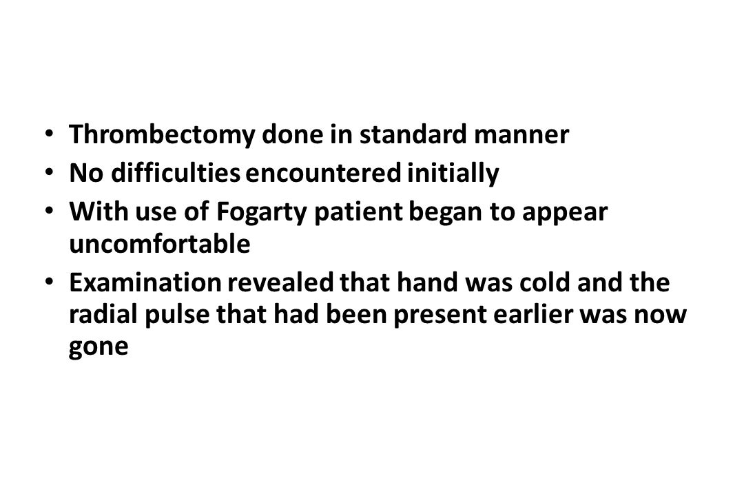 Thrombectomy done in standard manner