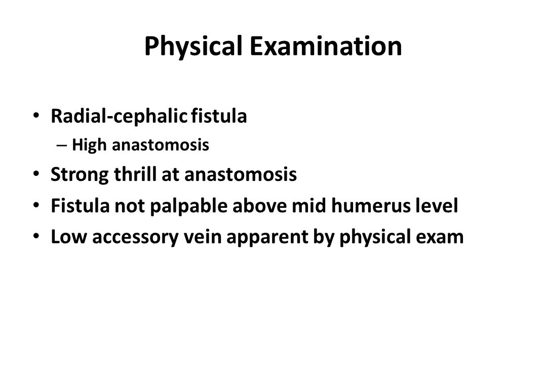 Physical Examination Radial-cephalic fistula