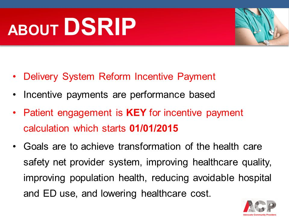 ABOUT DSRIP Delivery System Reform Incentive Payment