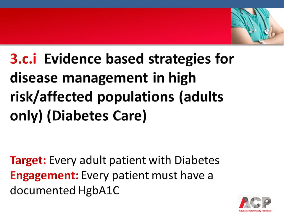 3.c.i Evidence based strategies for disease management in high risk/affected populations (adults only) (Diabetes Care)