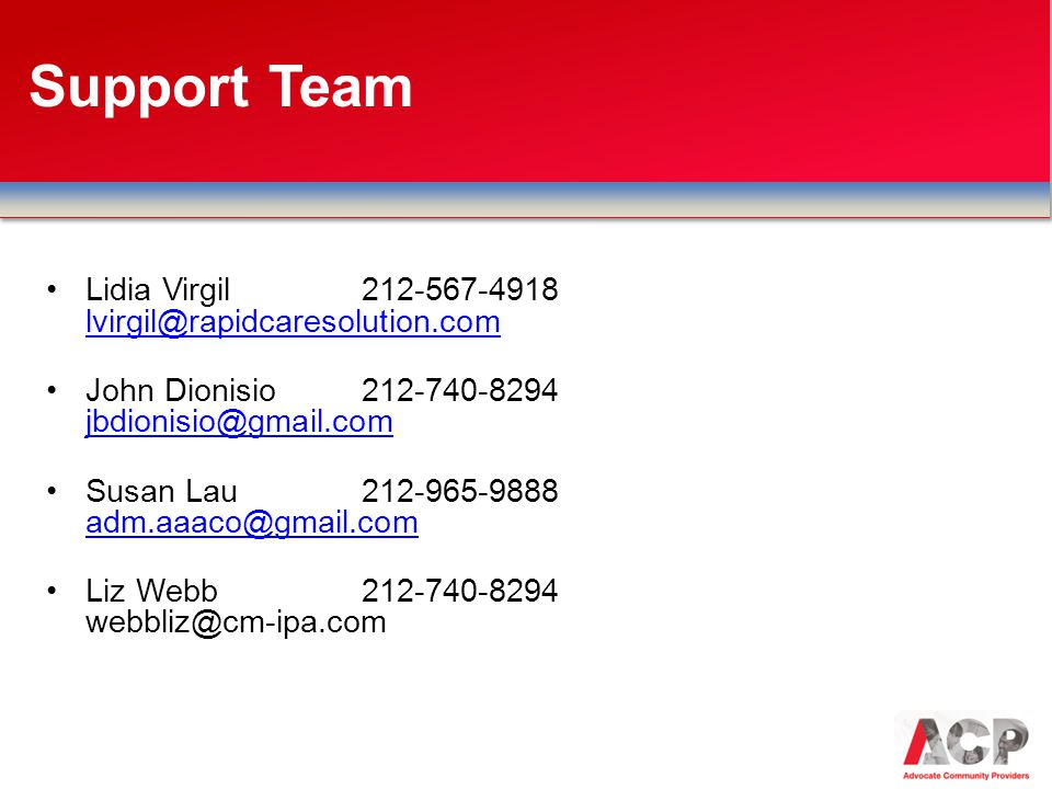 Support Team Lidia Virgil 212-567-4918 lvirgil@rapidcaresolution.com