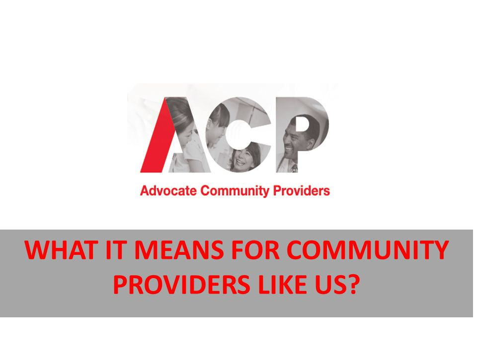 What it means for community providers like us