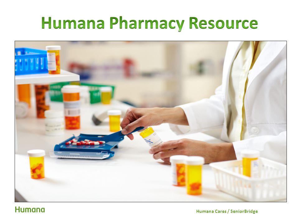 Humana Pharmacy Resource Humana Cares / SeniorBridge