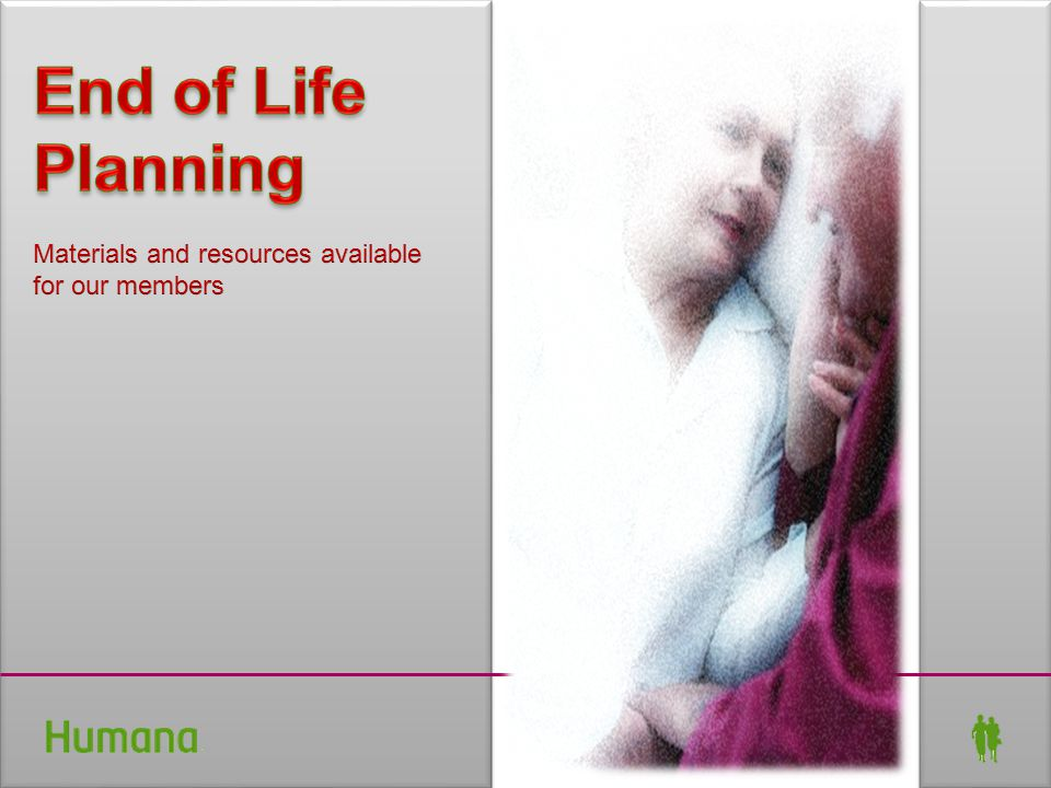 End of Life Planning Materials and resources available for our members