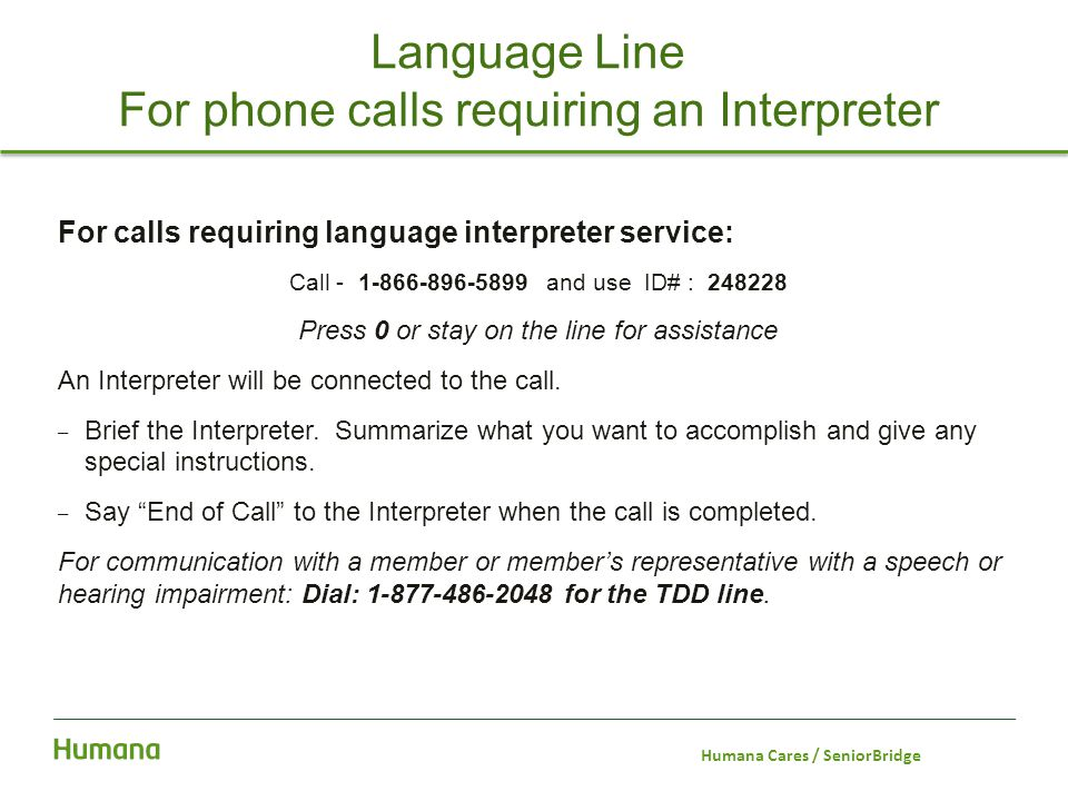 Language Line For phone calls requiring an Interpreter