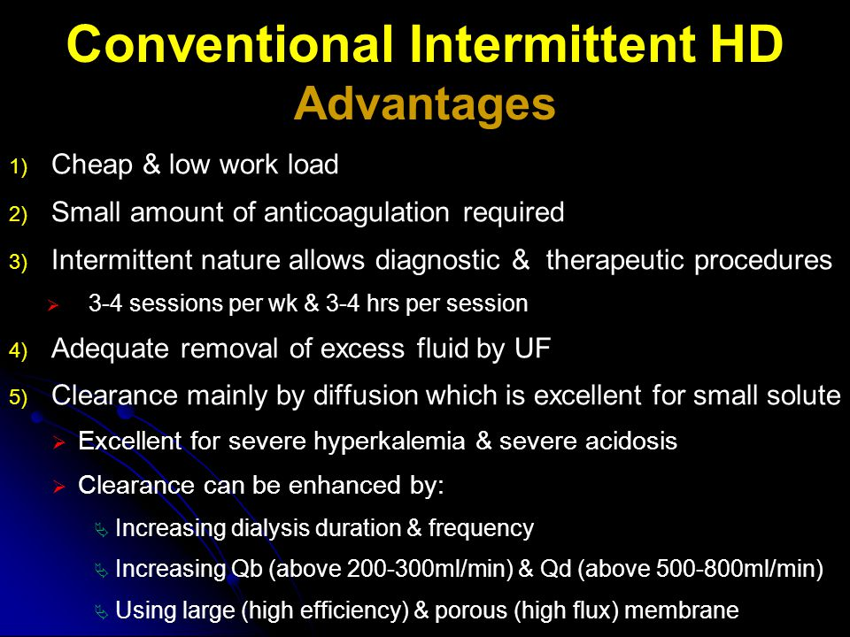 Conventional Intermittent HD Advantages