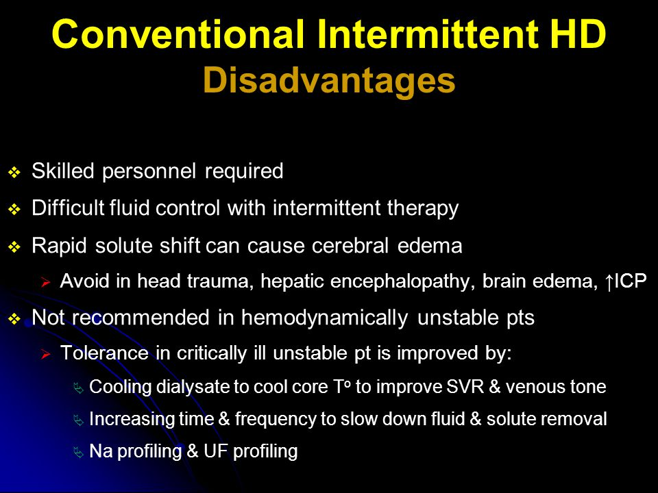Conventional Intermittent HD Disadvantages