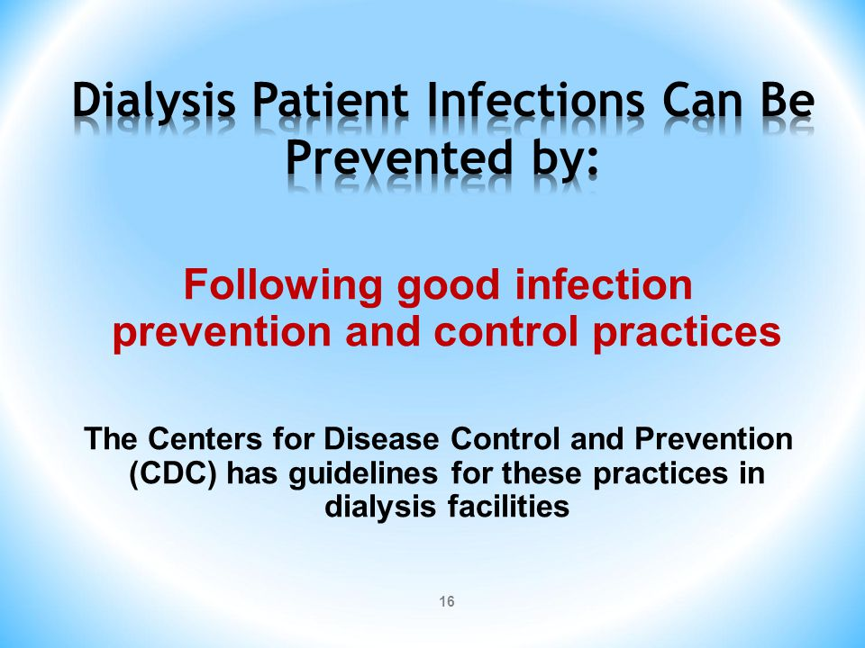 Dialysis Patient Infections Can Be Prevented by: