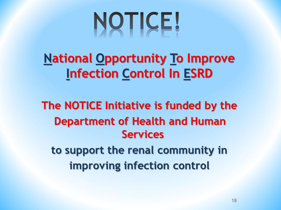 NOTICE! National Opportunity To Improve Infection Control In ESRD