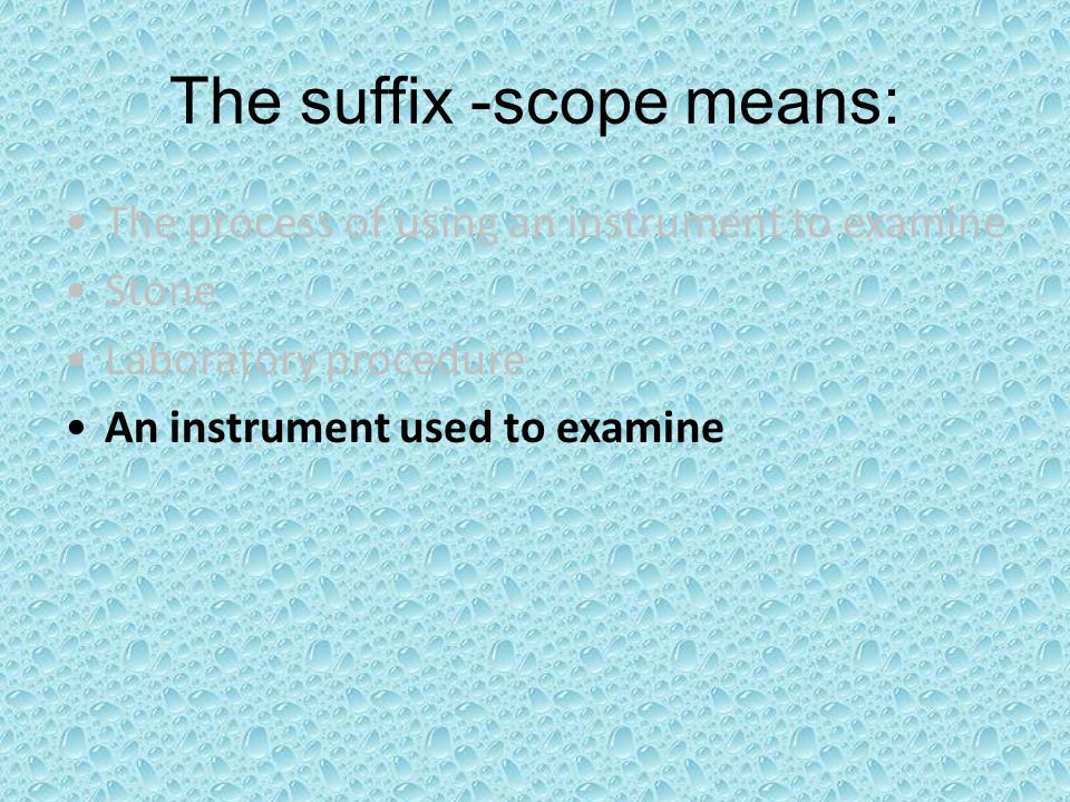 The suffix -scope means: