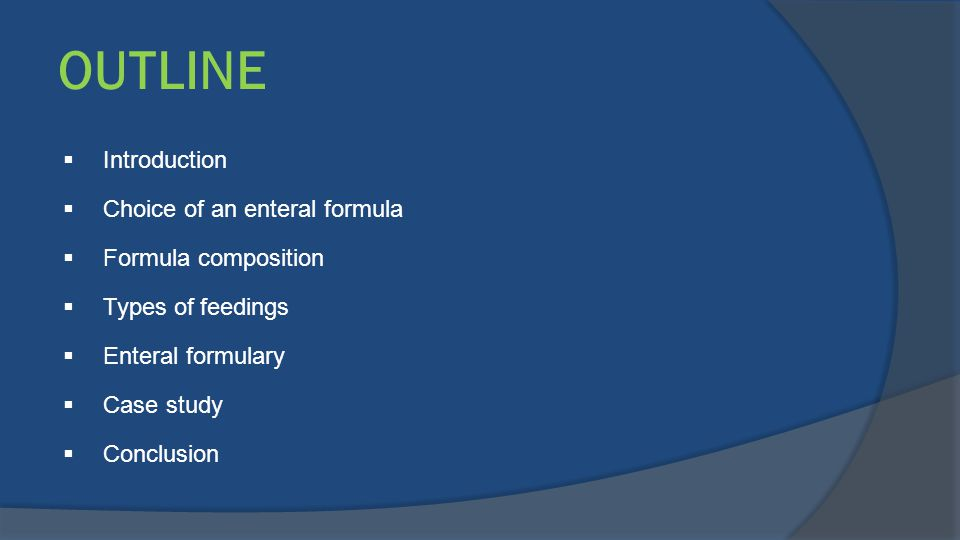OUTLINE Introduction Choice of an enteral formula Formula composition