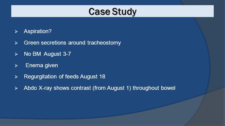 Case Study Aspiration Green secretions around tracheostomy