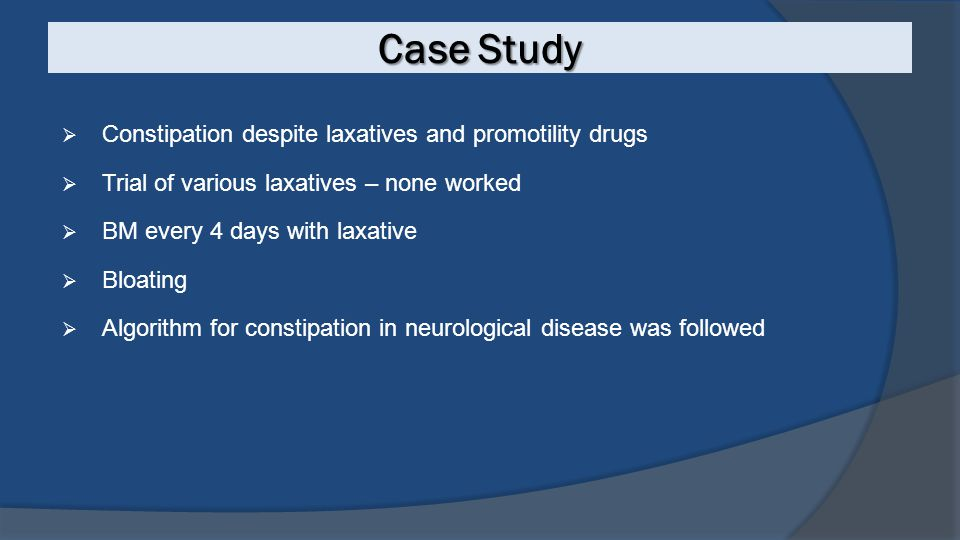 Case Study Constipation despite laxatives and promotility drugs