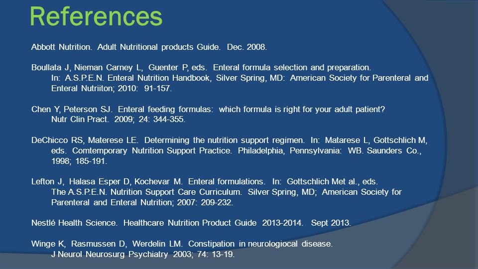 References Abbott Nutrition. Adult Nutritional products Guide. Dec. 2008.