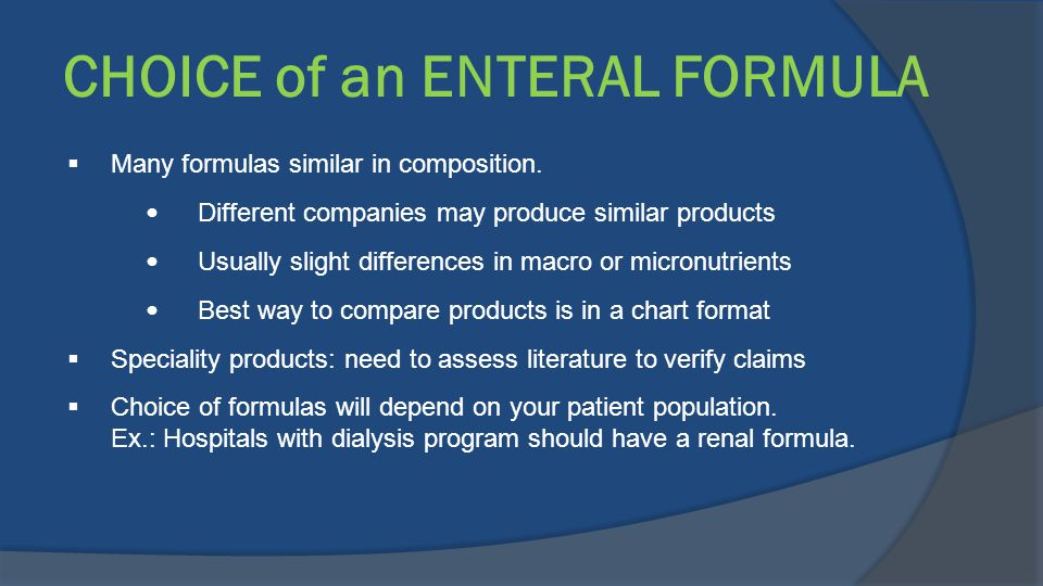 CHOICE of an ENTERAL FORMULA