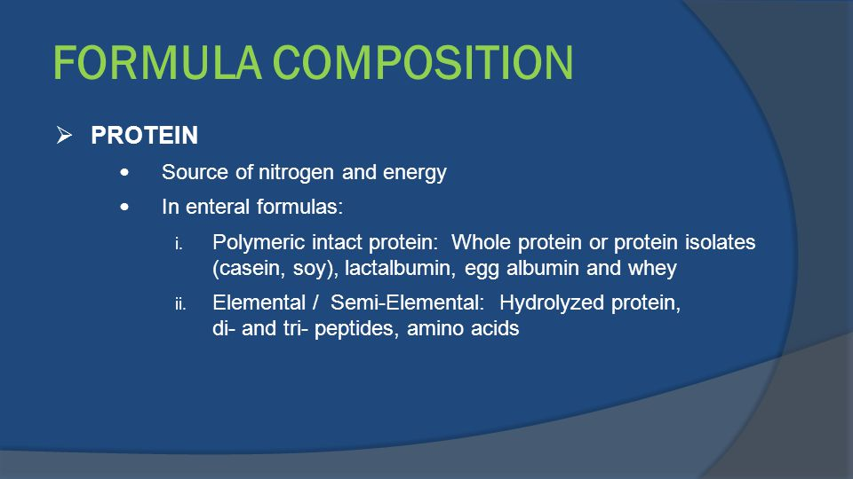 FORMULA COMPOSITION PROTEIN Source of nitrogen and energy