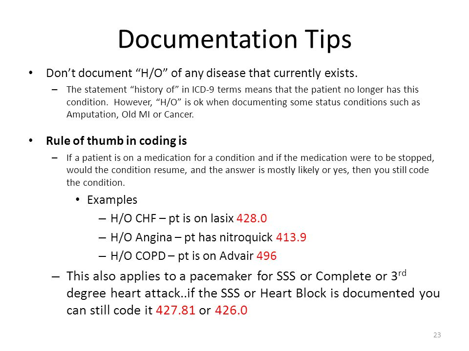 Documentation Tips Don't document H/O of any disease that currently exists.