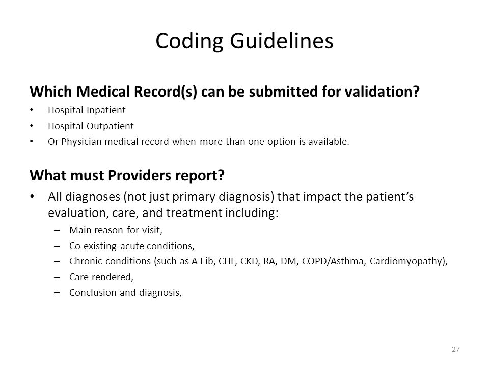 Coding Guidelines Which Medical Record(s) can be submitted for validation Hospital Inpatient. Hospital Outpatient.
