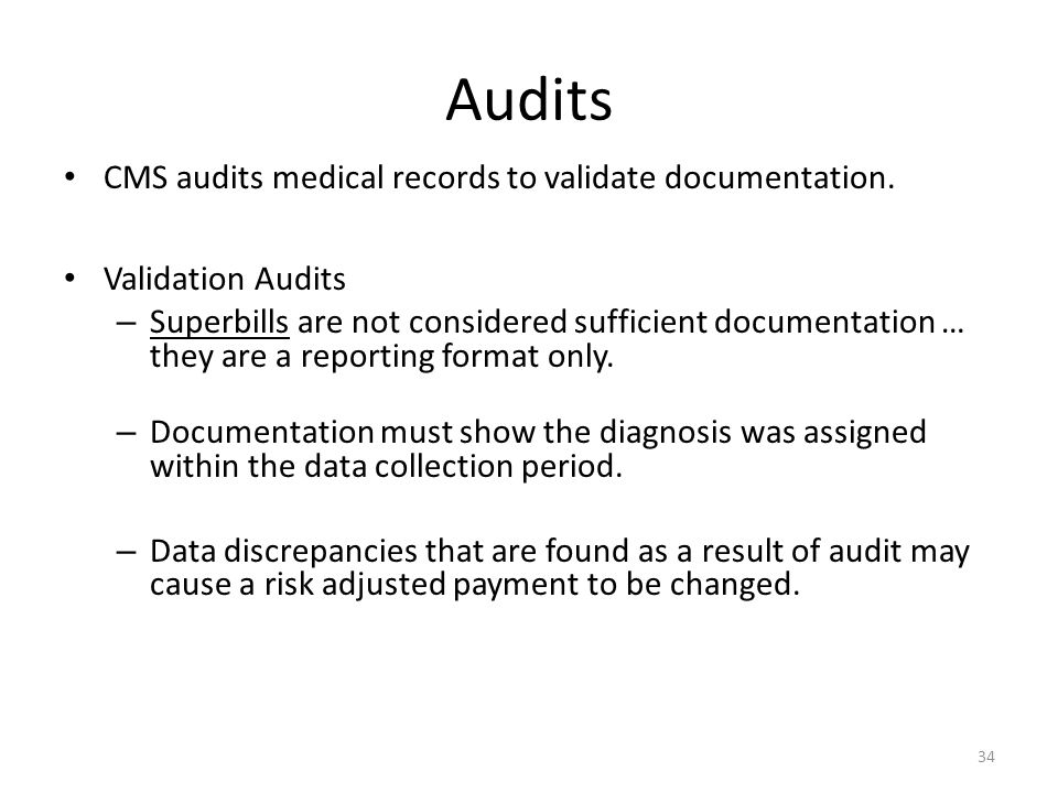 Audits CMS audits medical records to validate documentation.