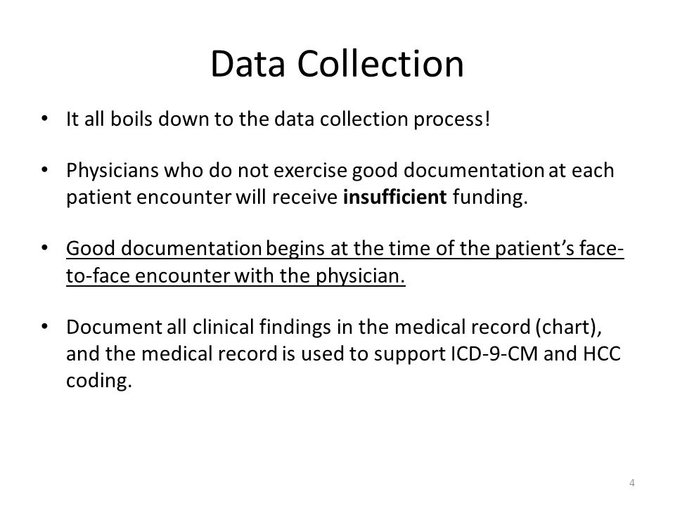 Data Collection It all boils down to the data collection process!