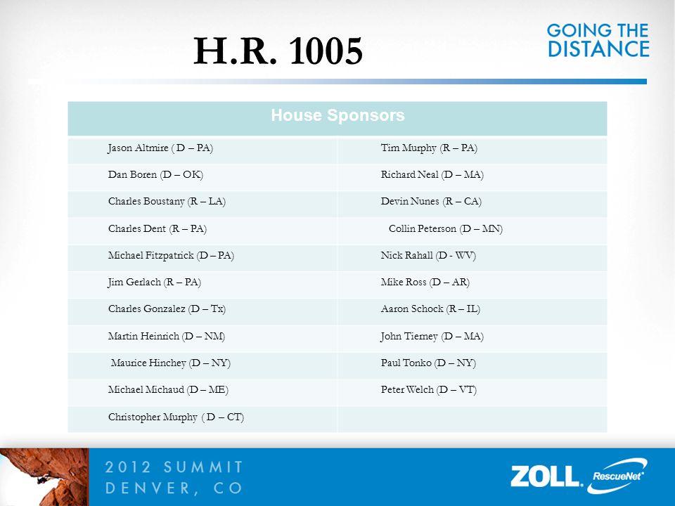 H.R. 1005 House Sponsors Jason Altmire ( D – PA) Tim Murphy (R – PA)
