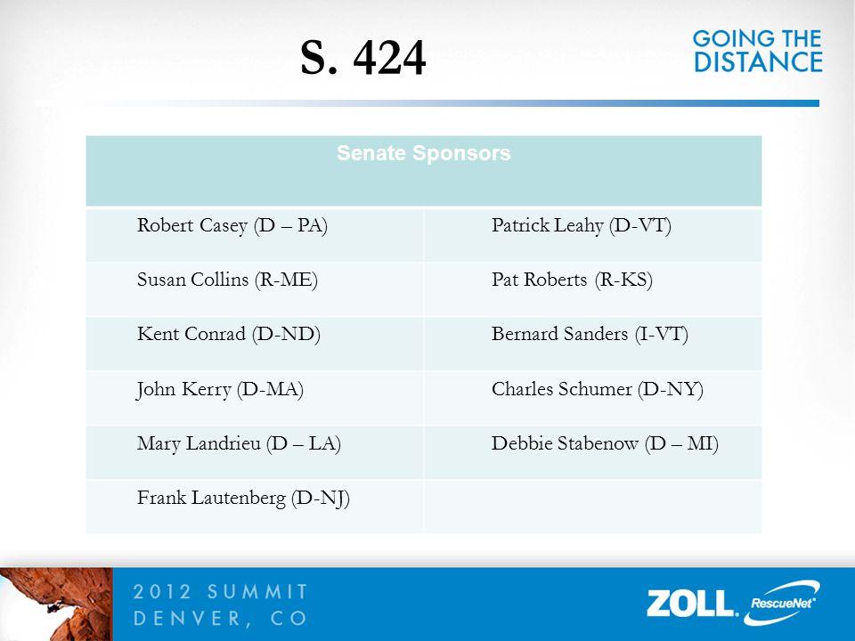S. 424 Senate Sponsors Robert Casey (D – PA) Patrick Leahy (D-VT)