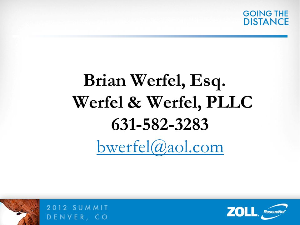 Brian Werfel, Esq. Werfel & Werfel, PLLC 631-582-3283 bwerfel@aol.com