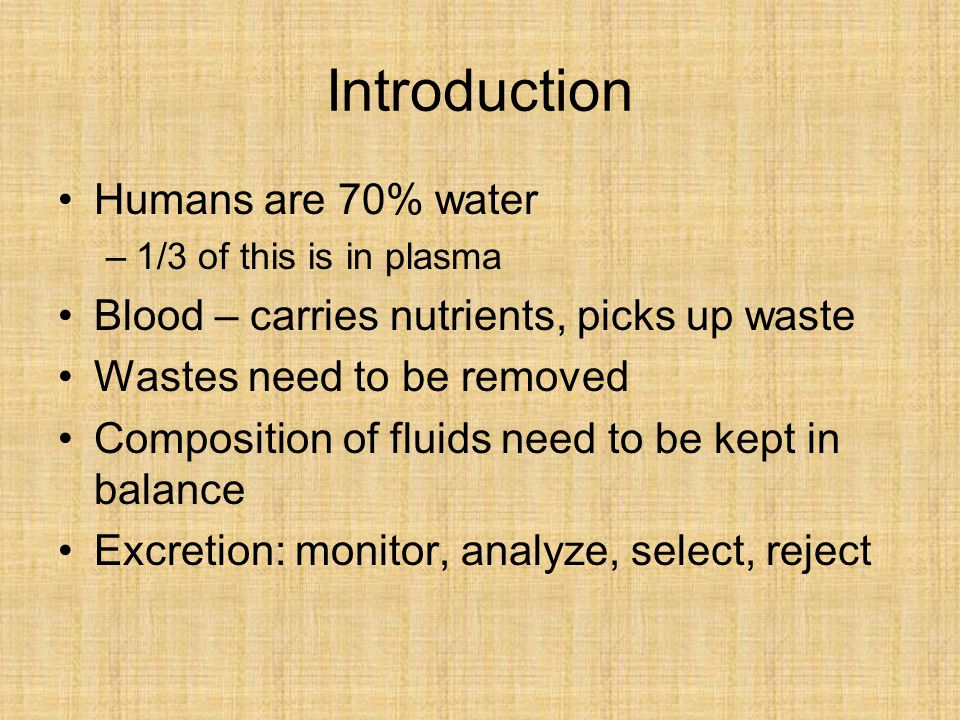 Introduction Humans are 70% water