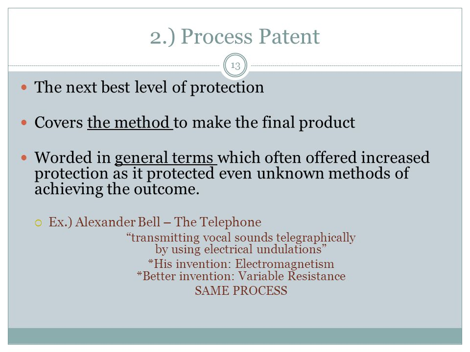 2.) Process Patent The next best level of protection