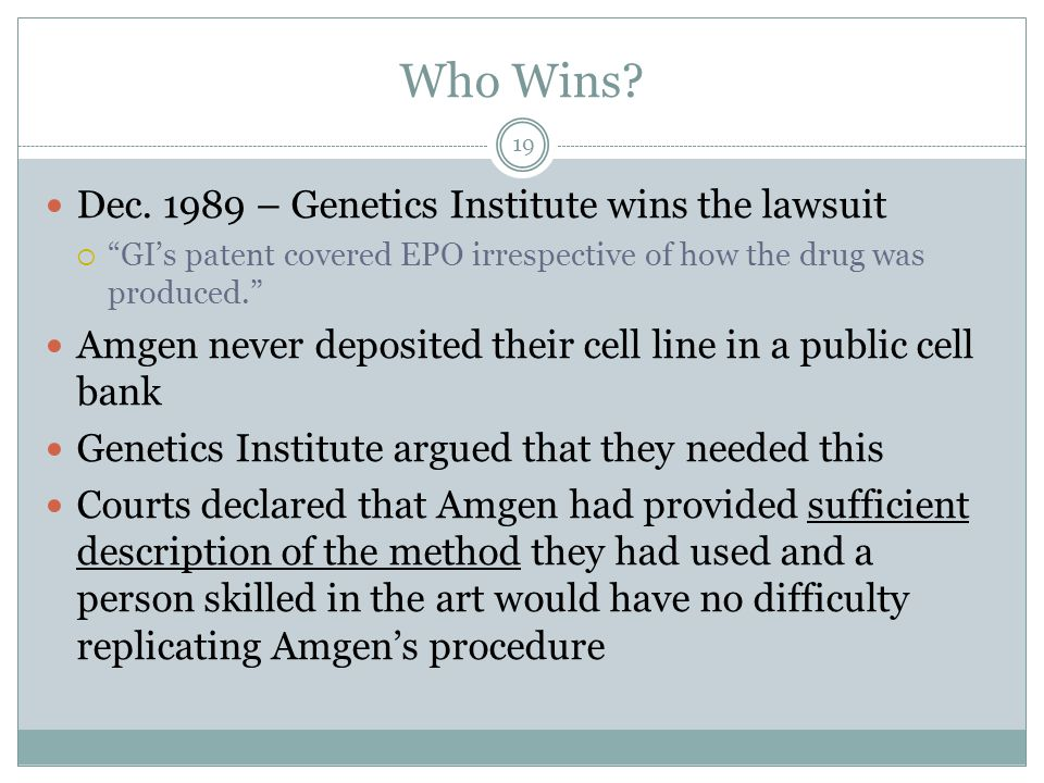 Who Wins Dec. 1989 – Genetics Institute wins the lawsuit