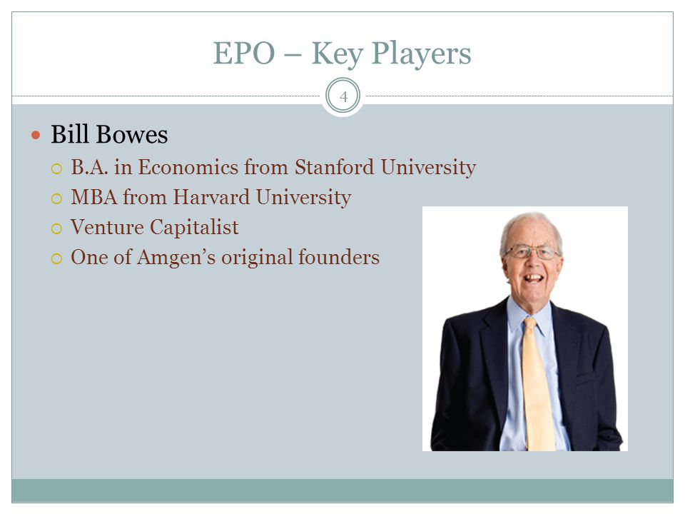 EPO – Key Players Bill Bowes