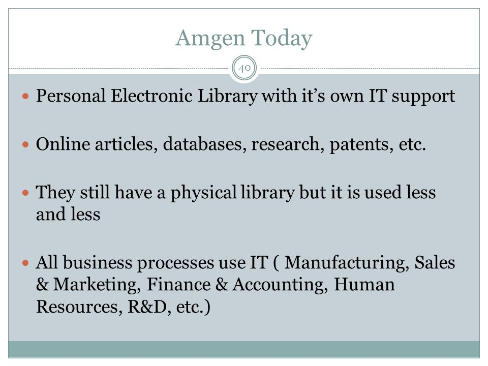 Amgen Today Personal Electronic Library with it's own IT support