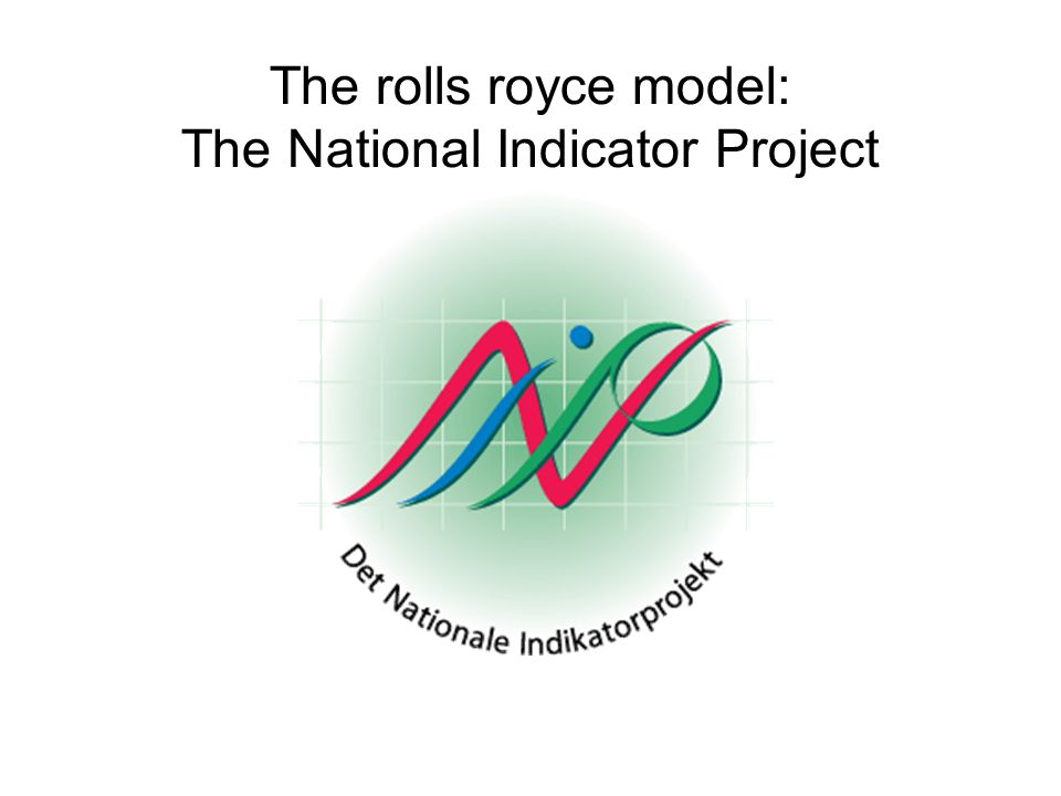 The rolls royce model: The National Indicator Project
